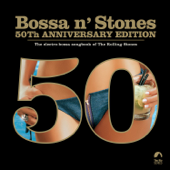Bossa 'n Stones: 50th Anniversary Edition (Bonus Version)