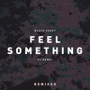 Feel Something (feat. Remmi) [Remixes] - Single
