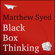 Matthew Syed - Black Box Thinking: The Surprising Truth About Success (Unabridged)