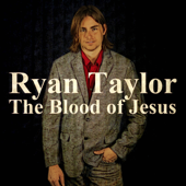The Blood of Jesus - Ryan Taylor