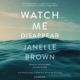 Watch Me Disappear: A Novel (Unabridged) audiobook