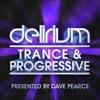 Delirium Trance & Progressive (Presented by Dave Pearce)