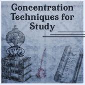 Concentration Techniques for Study: Creative Ideas, Fast Working, Genius Exercises, Music for Mind Work, Power of Focus, Sounds of Nature to Ease Learning