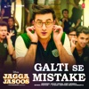 Galti Se Mistake (From