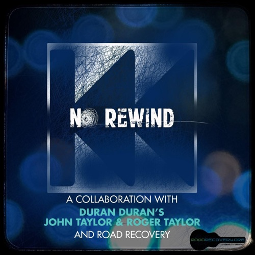 Road Recovery - No Rewind (feat. John Taylor & Roger Taylor) - Single