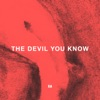The Devil You Know Single