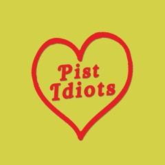 Pist Idiots - EP