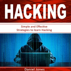 Hacking: Simple and Effective Strategies to Learn Hacking (Unabridged)