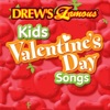 Drew s Famous Kids Valentine s Day Songs