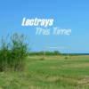 Lectrays - This Time artwork