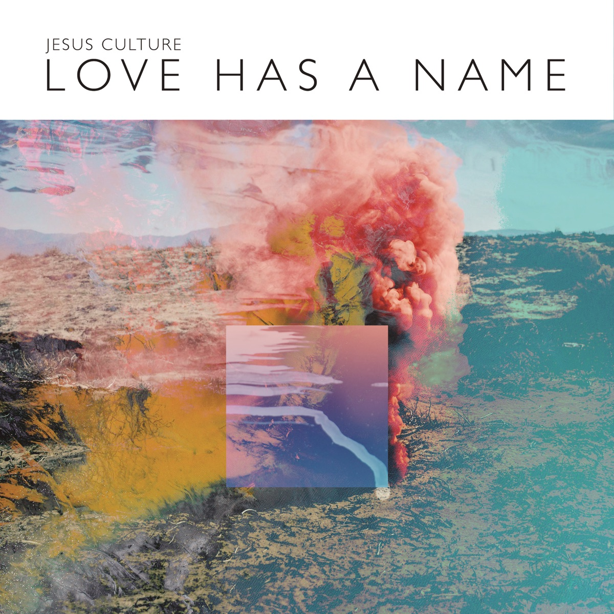 Love Has a Name Live Jesus Culture CD cover