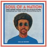 Soul Jazz Records Presents: Soul of a Nation: Afro-Centric Visions in the Age of Black Power - Underground Jazz, Street Funk & the Roots of Rap 1968-79