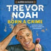 Born a Crime: Stories from a South African Childhood (Unabridged) AudioBook Download