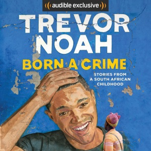 Born a Crime: Stories from a South African Childhood (Unabridged) - Trevor Noah audiobook, mp3