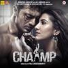 Dekho Dekho Chaamp From Chaamp Single