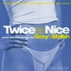 Twice as Nice - Sexy & Stylish