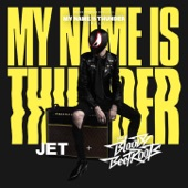 Jet & The Bloody Beetroots - My Name Is Thunder