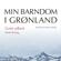 Minik Rosing - Livets udkant (Min barndom i Grønland)