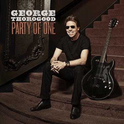 George Thorogood – Party of One