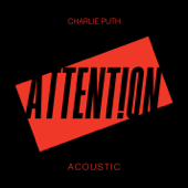 Attention (Acoustic) - Charlie Puth