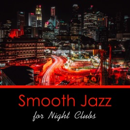 Smooth Jazz for Night Clubs, Jazz in the Moonlight, Background  Instrumental Beats, Lounge Chillout by Late Night Music Paradise