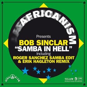 Africanism & Bob Sinclar - Samba in Hell (Roger Sanchez Reboot)