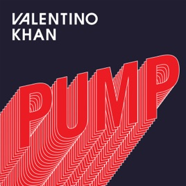 Valentino Khan – Pump – Single [iTunes Plus M4A] | iplusall.4fullz.com