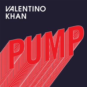 Valentino Khan - Pump