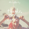Thanks. Sorry. Sure. - EP - McCafferty