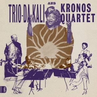 Ladilikan – Trio Da Kali & Kronos Quartet