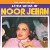 Latest Songs of Noor Jehan