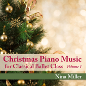 Christmas Piano Music for Classical Ballet Class, Vol. 1