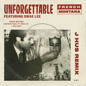 French Montana - Unforgettable feat. Swae Lee [J Hus & Jae5 Remix]