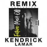 Mask Off (Remix) [feat. Kendrick Lamar] - Single