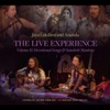 The Live Experience Volume II Devotional Songs and Sanskrit Chants with Ankush Vimawala Will Marsh Richard Cole