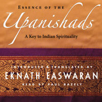 Essence of the Upanishads: A Key to Indian Spirituality (Unabridged)