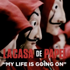 "My Life Is Going On (Música Original de la Serie de TV ""La Casa de Papel"")"