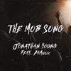 The Mob Song (feat. Ahmusic) - Single, Jonathan Young