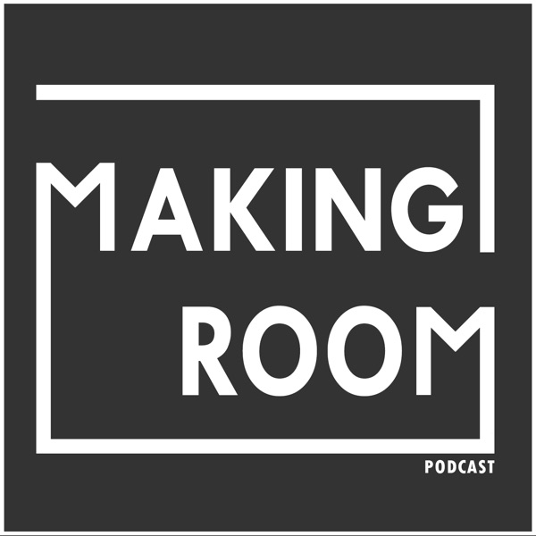 Making Room Podcast