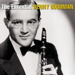 View album The Essential Benny Goodman (Remastered)