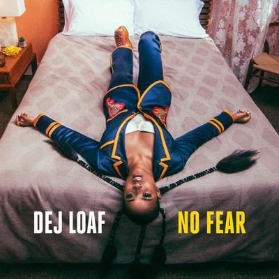 No Fear - DeJ Loaf song