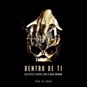 Dentro De Ti (feat. Kaydy Cain & Joan Antonio) - Single Mp3 Download