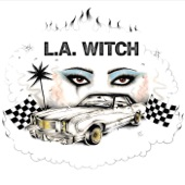 L.A. WITCH - Kill My Baby Tonight