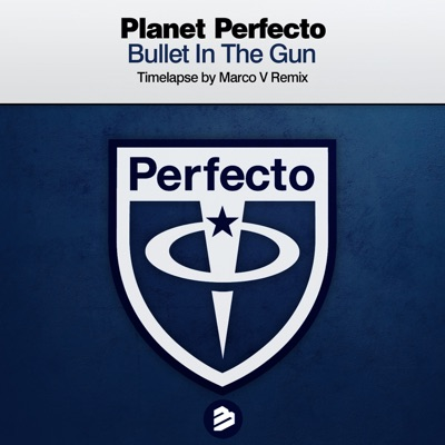 Bullet in the Gun - Single (Timelapse by Marco V Remix) - Single - Planet Perfecto