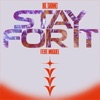Stay for It feat Miguel Single