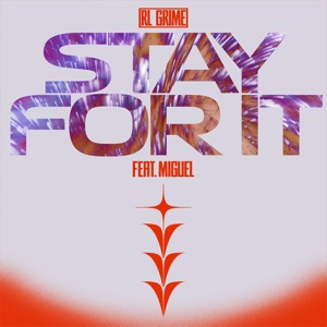 Stay for It (feat. Miguel) - Single Mp3 Download