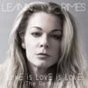 LovE is LovE is LovE (The Remixes) - EP, LeAnn Rimes
