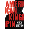 American Kingpin: The Epic Hunt for the Criminal Mastermind Behind the Silk Road (Unabridged) - Nick Bilton
