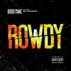 Rowdy feat Rae Sremmurd Single