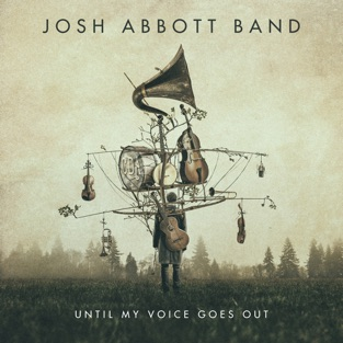 Until My Voice Goes Out – Josh Abbott Band